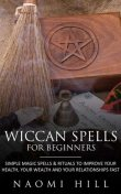 Wiccan Spells for beginners, Naomi Hill