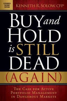 Buy and Hold is Still Dead (Again), Kenneth R. Solow