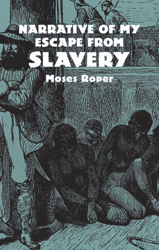 Narrative of My Escape from Slavery, Moses Roper