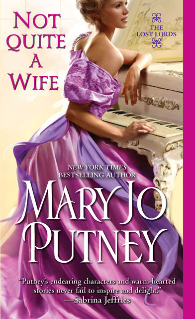 Lost Lords 6 – Not Quite a Wife, Mary Jo Putney