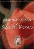 Bed of Roses, Shannon O'Hara