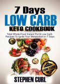 7 Days Low Carb Keto Cookbook, Stephen Curl