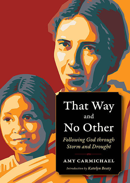 That Way and No Other, Amy Carmichael
