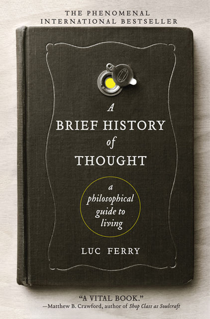 A Brief History of Thought, Luc Ferry