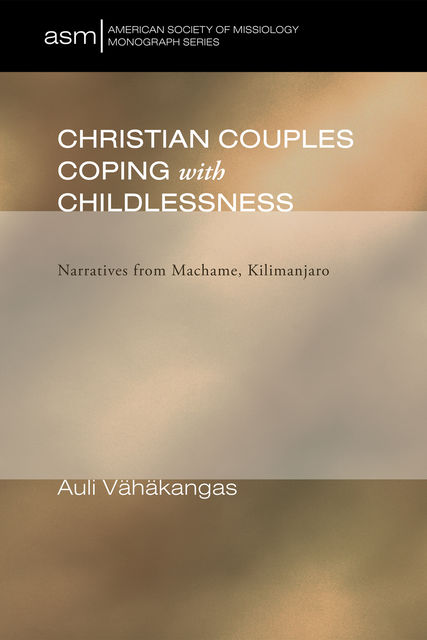 Christian Couples Coping with Childlessness, Auli Vahakangas