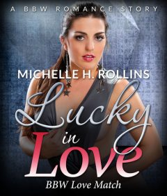 Lucky In Love, Michelle H.Rollins