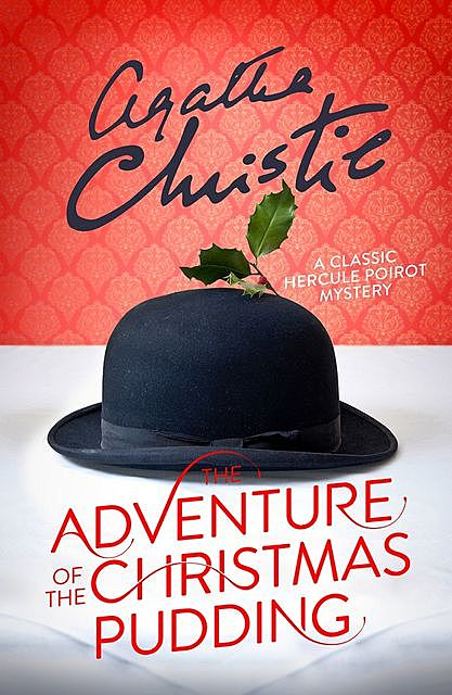 The Adventure of the Christmas Pudding, Agatha Christie