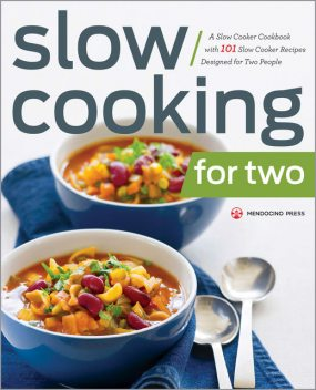 Slow Cooking for Two, Mendocino Press