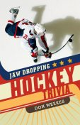 Jaw Dropping Hockey Trivia, Don Weekes