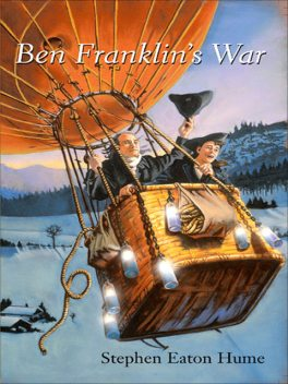 Ben Franklin's War, Stephen Eaton Hume