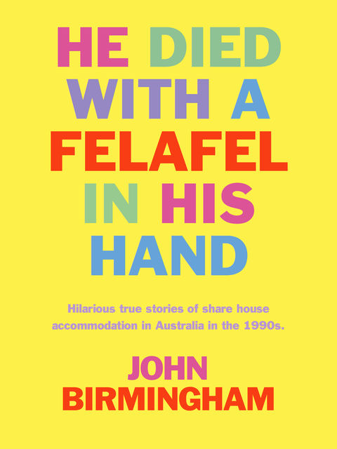 He Died with a Felafel in His Hand, John Birmingham