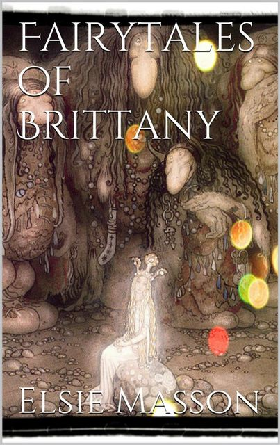 Fairytales of Brittany, Elsie Masson
