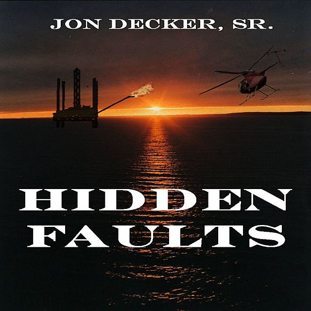 Hidden Faults, Jon M Decker