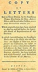 Copy of Letters sent to Great-Britain by His Excellency Thomas Hutchinson, the Hon. Andrew Oliver, and Several other Persons, Thomas Hutchinson, Andrew Oliver