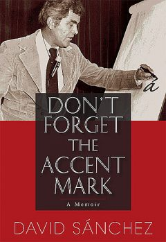 Don't Forget the Accent Mark, David Sánchez