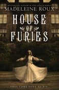 House of Furies, Madeleine Roux