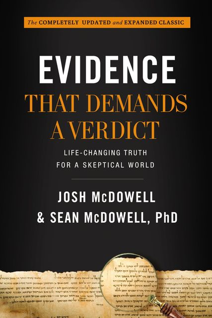 Evidence That Demands a Verdict, Sean McDowell