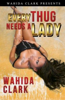 Every Thug Needs a Lady, Wahida Clark
