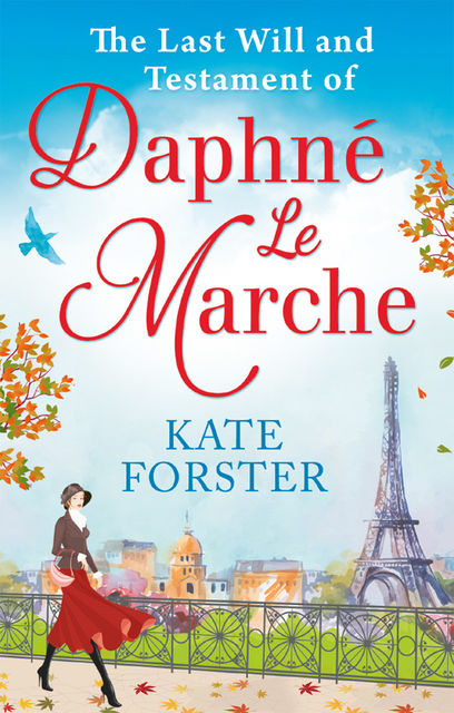 The Last Will And Testament Of Daphné Le Marche, Kate Forster