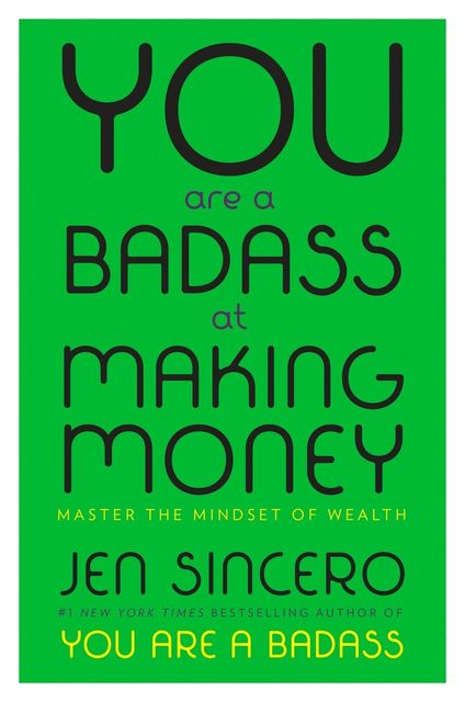You Are a Badass at Making Money, Jen Sincero