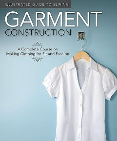 Illustrated Guide to Sewing: Garment Construction, Colleen Dorsey, Fox Chapel Publishing