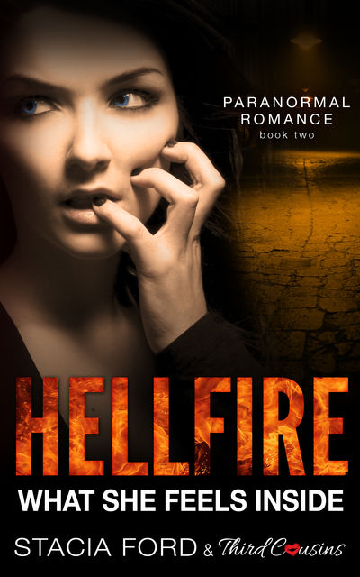 Hellfire – What She Feels Inside, Stacia Ford, Third Cousins