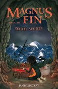 Magnus Fin and the Selkie Secret, Janis Mackay