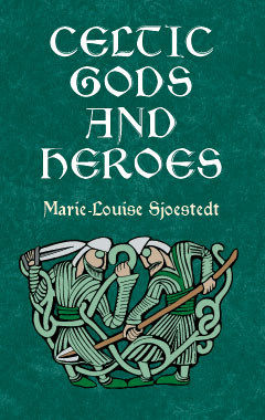 Celtic Gods and Heroes, Marie-Louise Sjoestedt