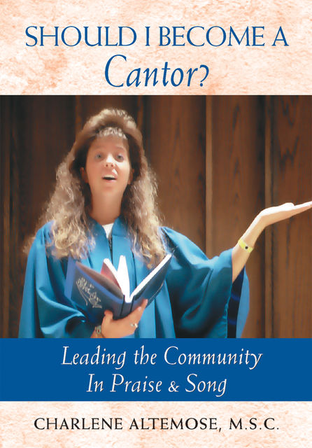 Should I Become a Cantor?, Charlene Altemose