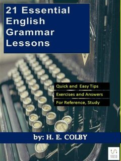 21 Essential English Grammar Lessons, H.E.Colby