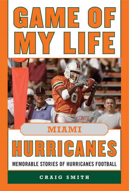 Game of My Life Miami Hurricanes, Craig Smith