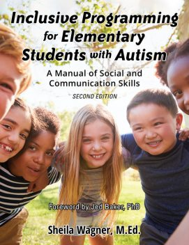 Inclusive Programming for Elementary Students with Autism, Sheila Wagner