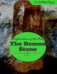 The Guardians of the Book: The Demon Stone, S.LouRita Tingey