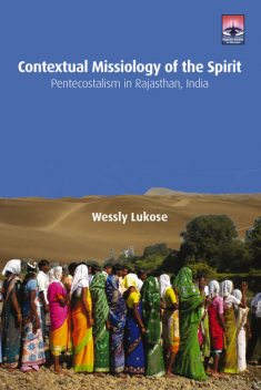 Contextual Missiology of the Spirit, Wessly Lukose