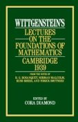 Wittgenstein's Lectures on the Foundations of Mathematics, Cambridge, 1939, Ludwig Wittgenstein