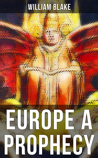 EUROPE A PROPHECY, William Blake