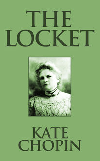 The Locket, Kate Chopin