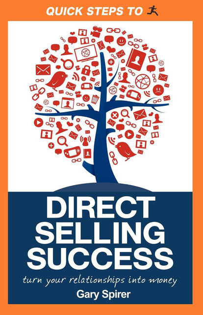 Quick Steps to Direct Selling Success, Gary Spirer