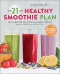 The The 21-Day Healthy Smoothie Plan, R.D, Jennifer Koslo