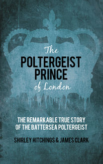 The Poltergeist Prince of London, James Clark, Shirley Hitchings