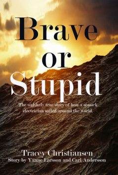 Brave or Stupid, Andersson, Larsson, Tracey Christiansen
