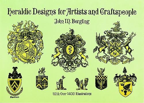 Heraldic Designs for Artists and Craftspeople, J.M.Bergling