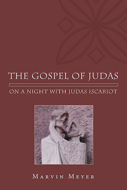 The Gospel of Judas, Marvin W. Meyer