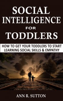 Social Intelligence for Toddlers, Ann R. Sutton