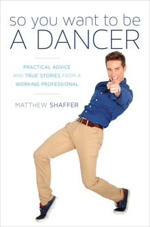 So You Want to Be a Dancer, Matthew Shaffer