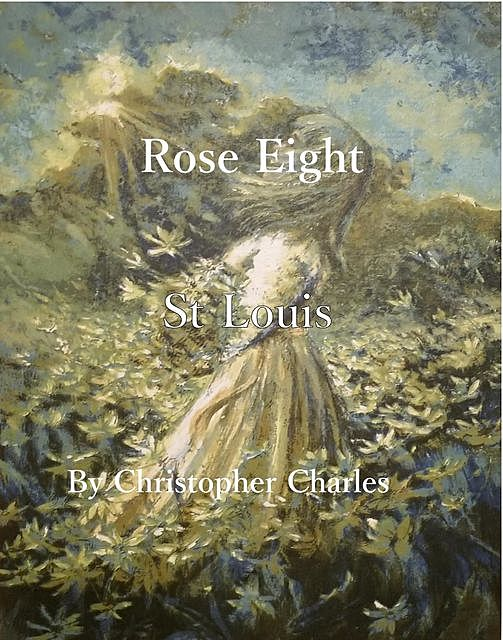 Rose Eight, Christopher Charles