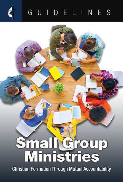 Guidelines Small Group Ministries, General Board Of Discipleship