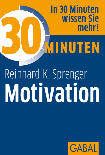 30 Minuten Motivation, Reinhard K. Sprenger