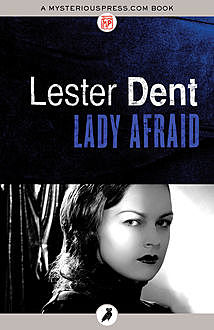 Lady Afraid, Lester Dent
