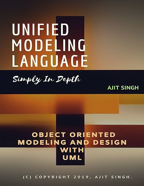 Unified Modeling Language Simply In Depth, Ajit Singh